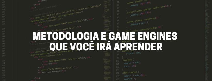 Metodologia e Game Engines que você irá aprender
